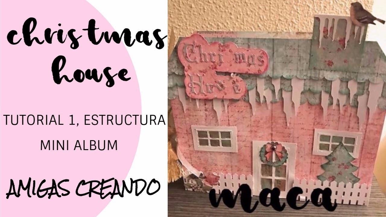 Tutorial christmas house con mini album | Estructura Mini album