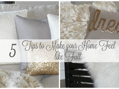 5 Tips to Make your Home Feel like Fall