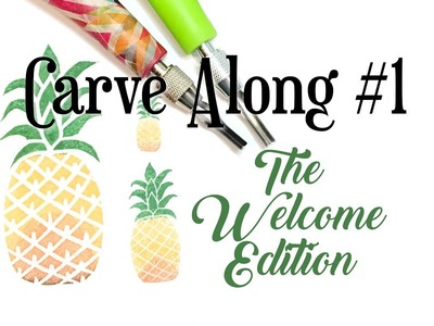 "Carve Along #1 - the ""Welcome to the Carve Along"" edition!"