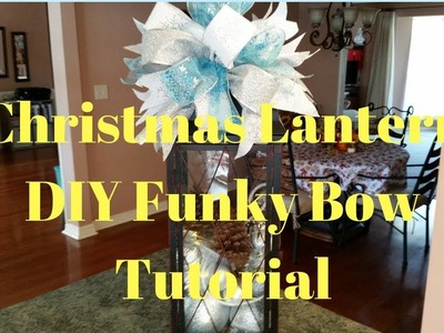 Christmas Lantern DIY Funky Bow Tutorial