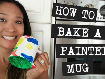 How to Bake a Painted Mug