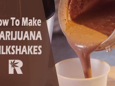 How To Make Marijuana Milkshakes (Edibles. Firecrackers. Weed Smoothies): Cannabasics #50