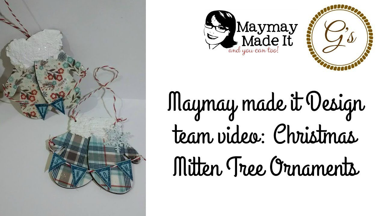 Maymay Made It Design Team Video: Mitten Christmas Tree Ornaments