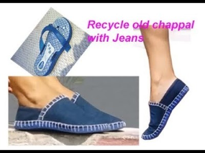 Recycle old jeans.denim & slippers.Chappal to make fabric boot ( waste material craft)