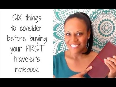 6 things to consider before buying your FIRST traveler's notebook!
