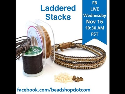 FB Live beadshop.com Laddering Stacks and Infinity Stitch with Kate and Emily