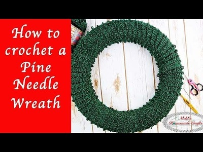 How to crochet a Pine Needle Wreath
