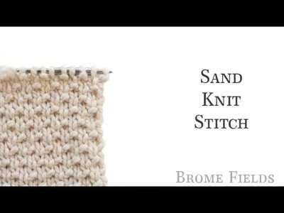 How to Knit the Sand Knit Stitch