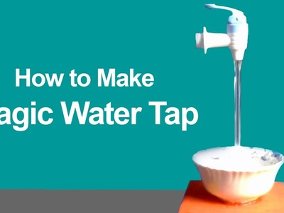 How to Make Magic Water Tap - No Water Source
