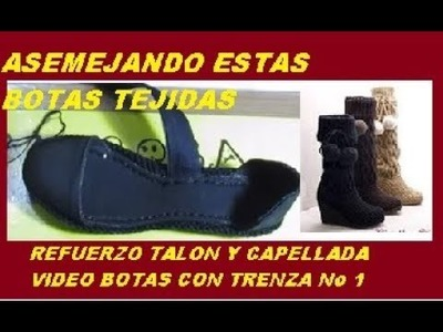 SOPORTE EN TALON Y CAPELLADA Y 1er VIDEO BOTAS TRENZA
