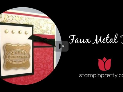Stampin' Pretty Tutorial:  How to Create a Faux Metal Tag