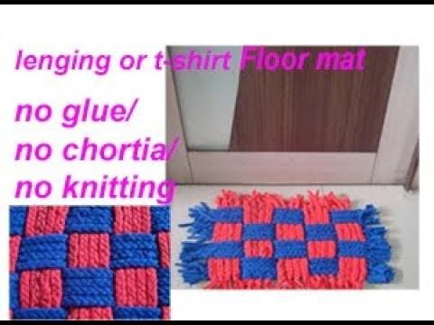 बिना सिलाई ओर कोरसिआ से बनाय lenging ,t-shirt se easy floor mat.door mat (RECYCLE OLD CLOTHS)
