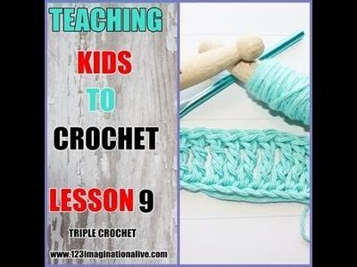 How to crochet a triple crochet: TEACHING KIDS TO CROCHET LESSON 9