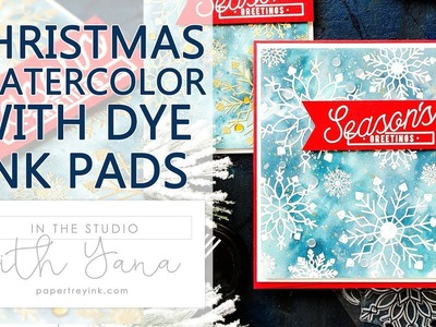In The Studio With Yana | Christmas Watercolor with PTI Dye Ink Pads