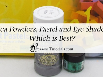 Mica powders, Eye Shadow and Pastels: Which One is Best?