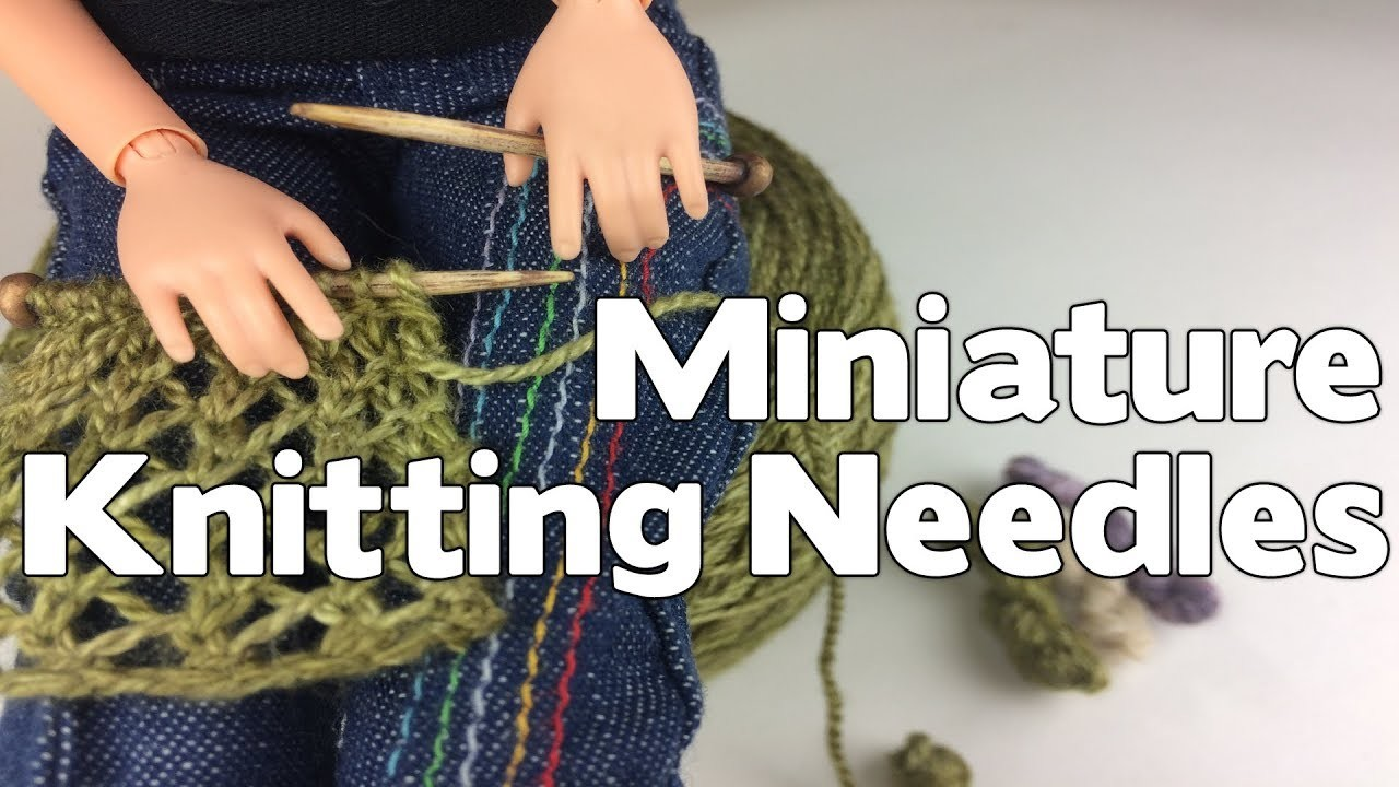Miniature Knitting Needles and Yarn Tutorial
