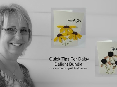 Quick Video Tips For Daisy Delight Bundle