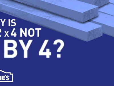 Why is a 2x4 Not 2 by 4? | DIY Basics