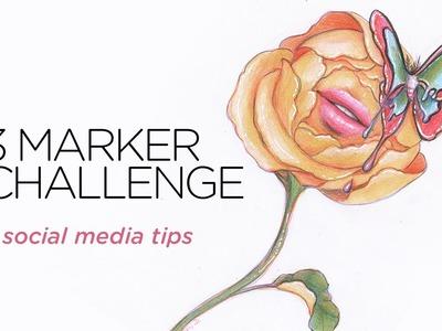 3 MARKER CHALLENGE + social media tips    30 Days of Art Episode 11