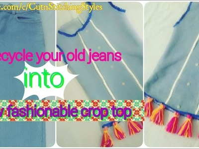 Affordable crop top| Recycle your old jeans into new crop top| stylish look with no money | DIY:
