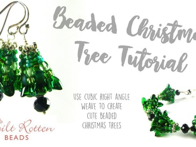 Beaded Christmas Trees -  Cubic Right Angle Weave