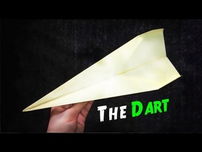 How to Make A Paper Airplane - The Dart