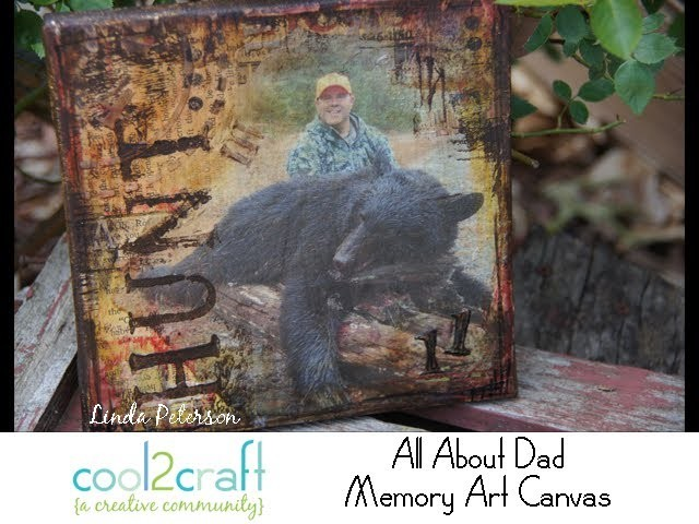 How to Make an All About Dad Memory Art Canvas by Linda Peterson