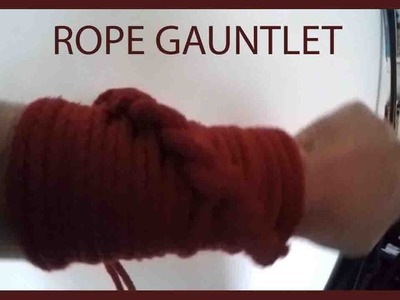 How to tie a Rope Gauntlet