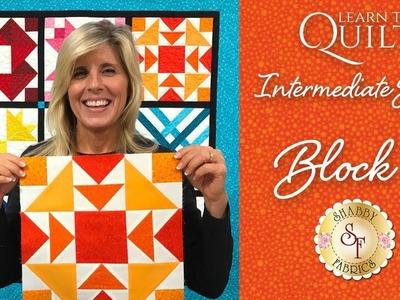 Learn to Quilt Intermediate Block Three | Shabby Fabrics