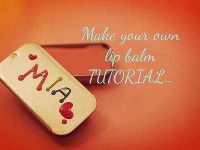Make your own organic Lip Balm Tutorial (EASY WORK)