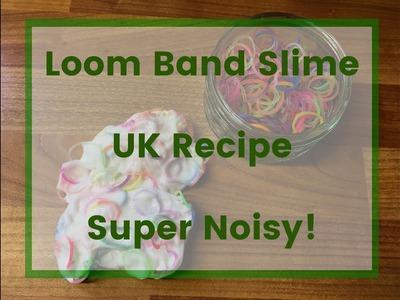 Noisy Loom Band Play Slime (UK Recipe) Fun for Kids!