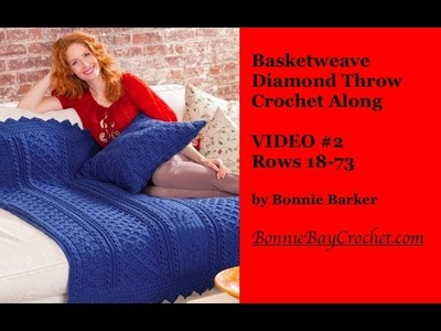The Basketweave Diamond Throw, VIDEO #2, Rows 18 - 73, by Bonnie Barker