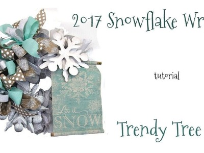 2017 Snowflake Wreath Tutorial by Trendy Tree