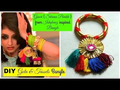 Gauri (Shrenu Parikh) from Ishqbaaz Inspired Tassels & Gota Bangles | How to make Gota Bangles