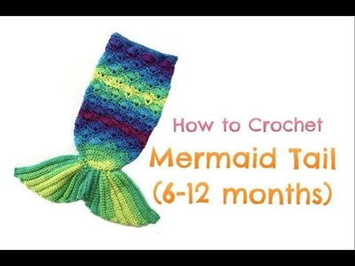 How to Crochet Mermail Tail (6-12 months)