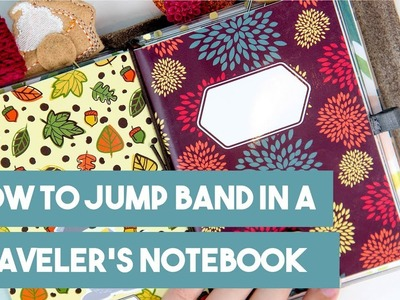 How to Jump Band in a Traveler's Notebook