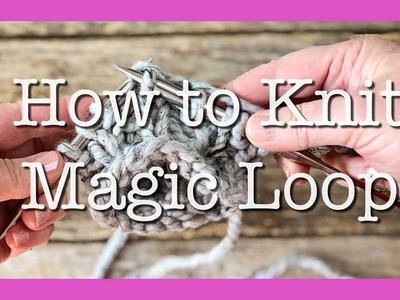 How to Knit Magic Loop | Magic Loop Knitting for Beginners | Learn to Magic Loop