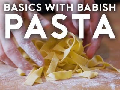Pasta | Basics with Babish