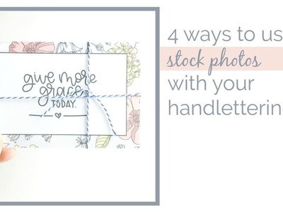 4 Handlettering DIYS using Stock Photos and iPad Lettering | How to Handletter + Storyblocks