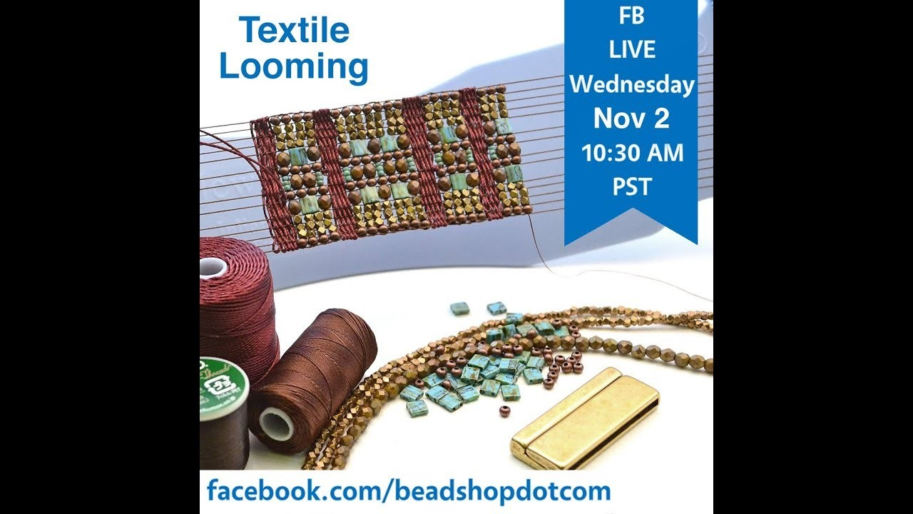 FB Live beadshop.com Celebrate Our One Year Anniversary! Textile Looming with Kate and Emily
