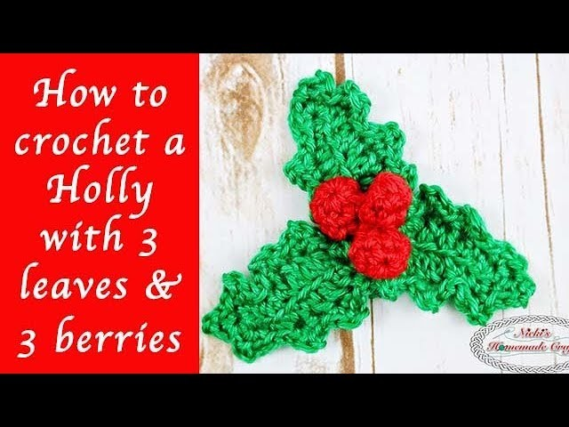 How to crochet a Holly with 3 leaves and 3 berries
