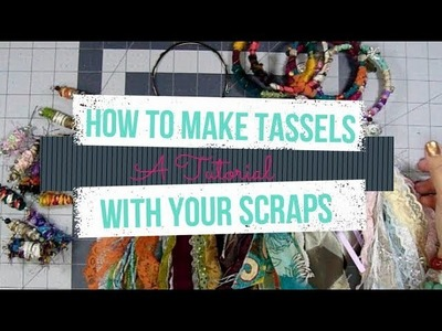 How to Make Tassels With Your Scraps