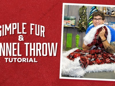 Make a Simple Fur & Flannel Throw with Rob!