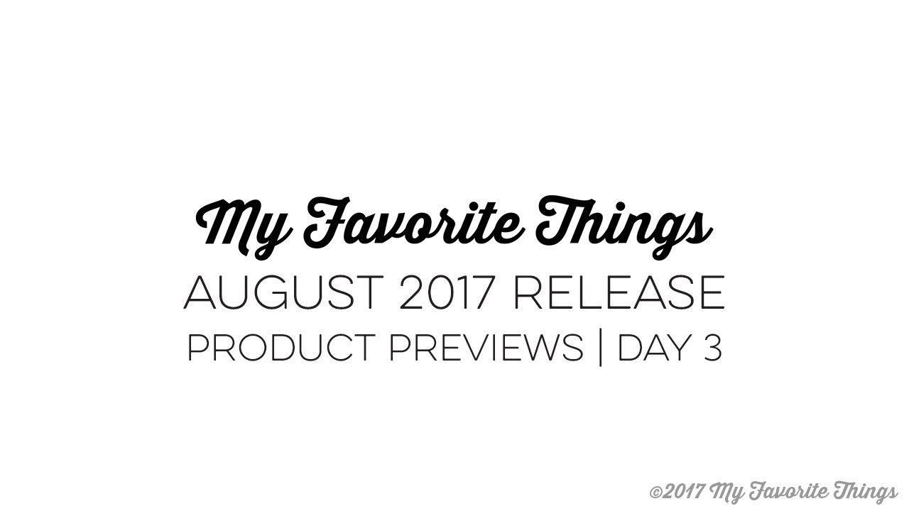 MFT Product Previews: August 2017 - Day 3