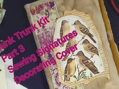 Part 3 of Using The Junk Trunk Kit: Sewing in Signatures & Decorating the Cover
