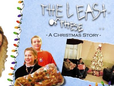 The Least Of These (a Christmas Story) ::: 45 Minute Christian Christmas Movie