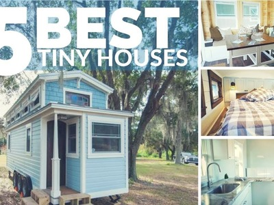 Top 5 Best Tiny Houses | AMAZING Tiny Houses on Wheels - with great layouts