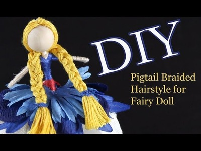 Braided Pigtail Hairstyle for Fairy Doll