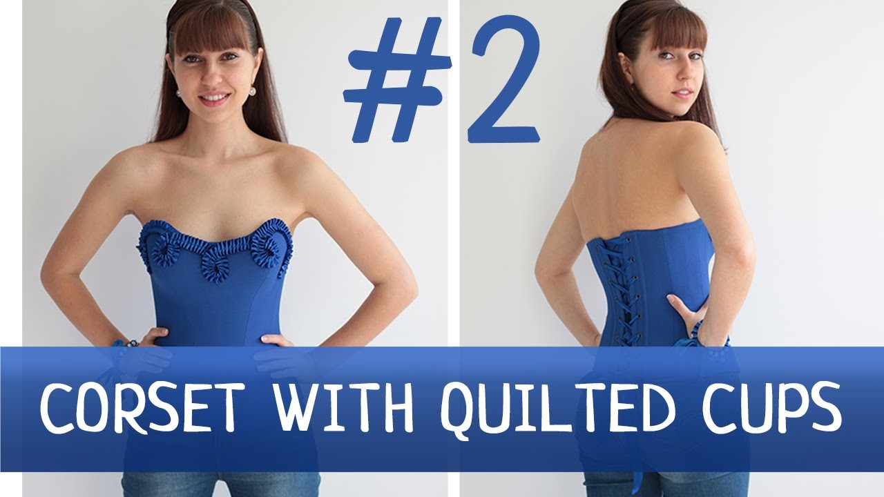 Corset with quilted cups #2. How to make a corset?