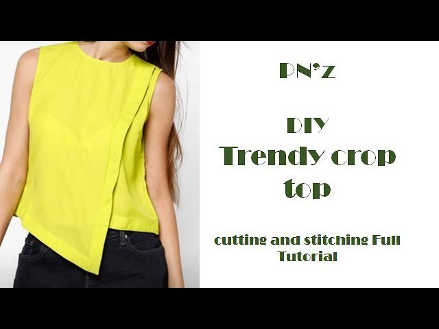 DIY Trendy crop top cutting and stitching Full Tutorial